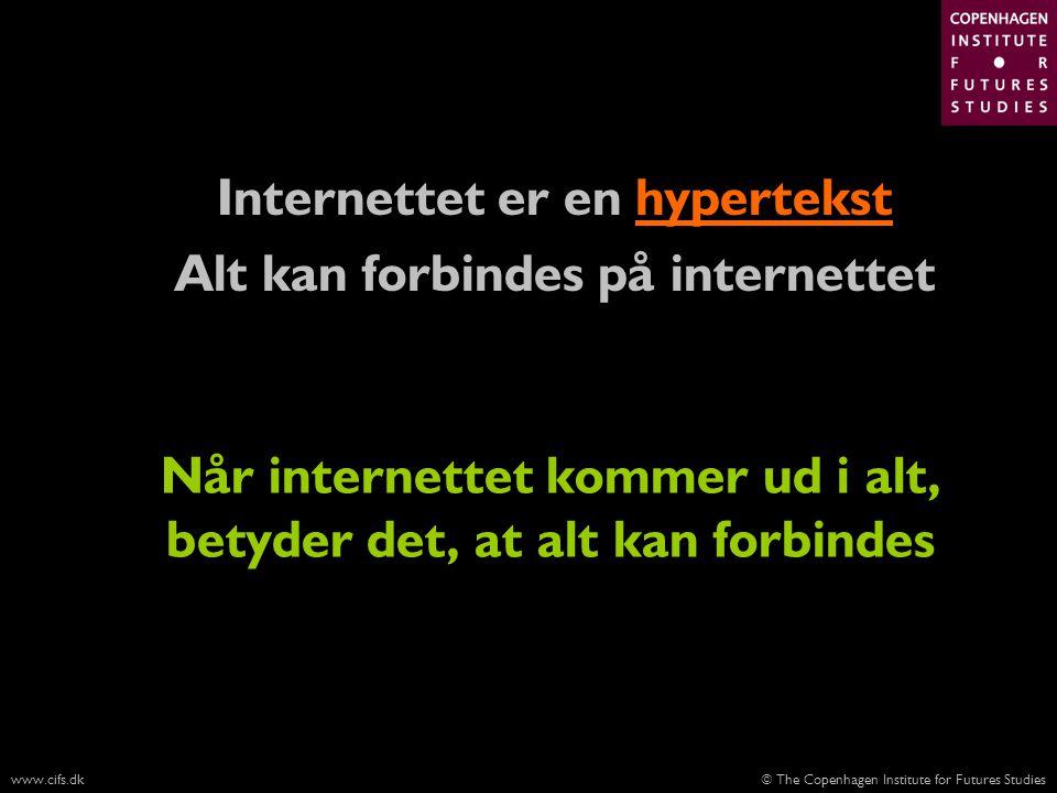 Internettet er en hypertekst Alt kan forbindes på internettet