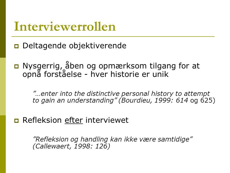 Interviewerrollen Deltagende objektiverende