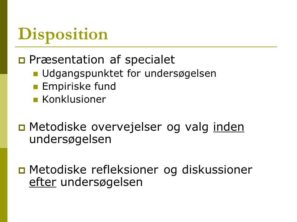 Disposition Præsentation af specialet