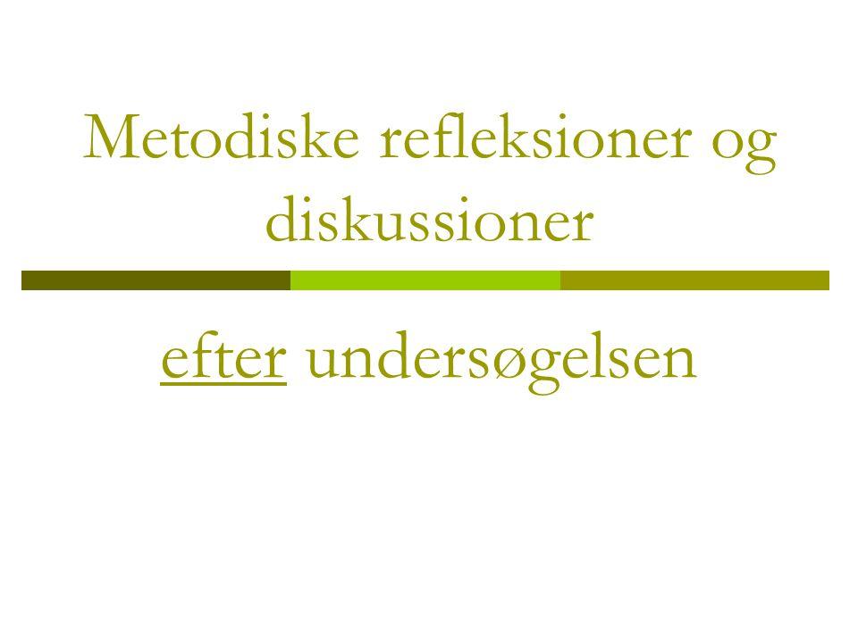 Metodiske refleksioner og diskussioner