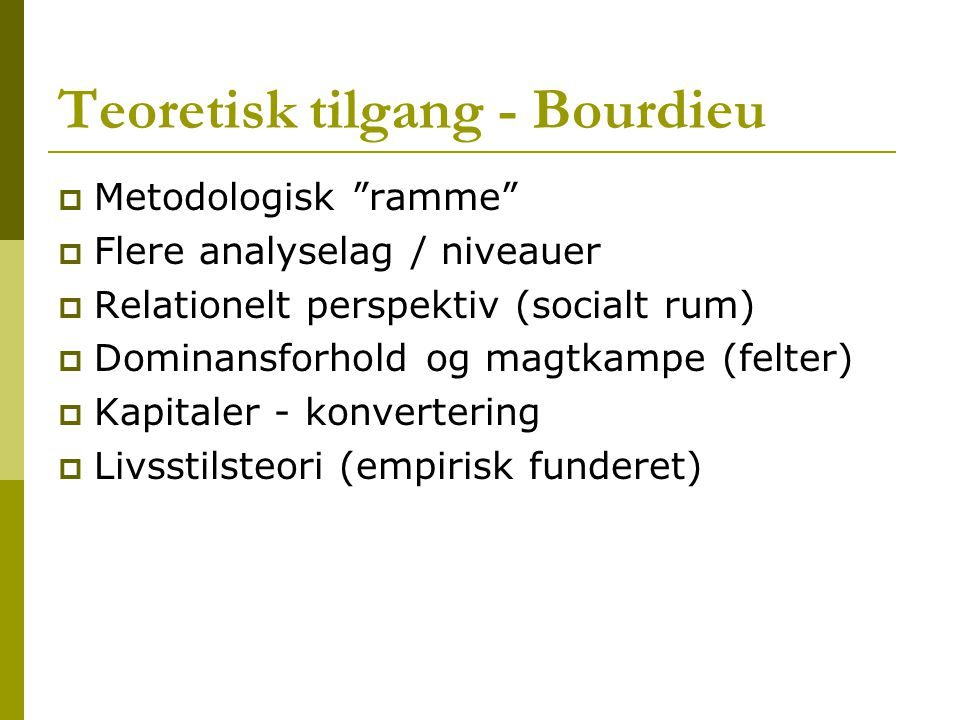 Teoretisk tilgang - Bourdieu