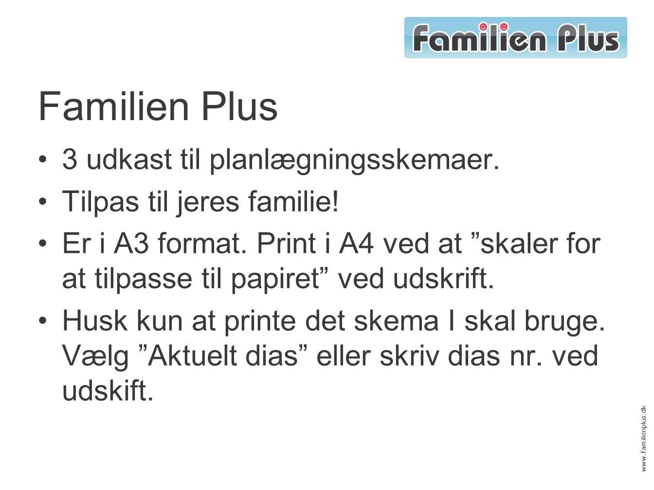 Familien Plus 3 udkast til planlægningsskemaer.