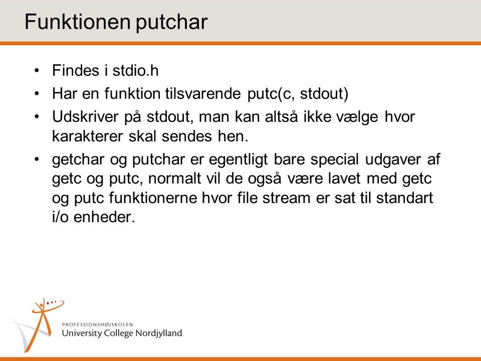 Funktionen putchar Findes i stdio.h
