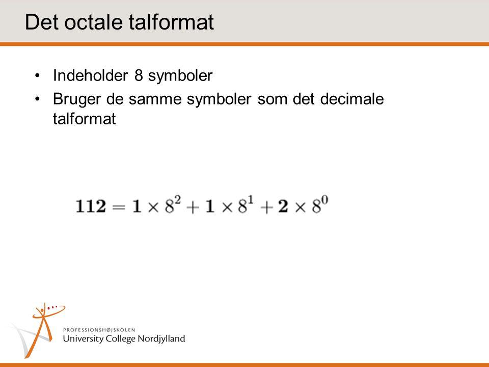 Det octale talformat Indeholder 8 symboler
