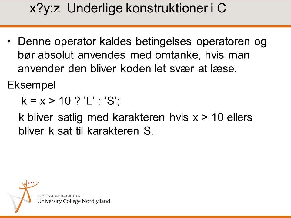x y:z Underlige konstruktioner i C