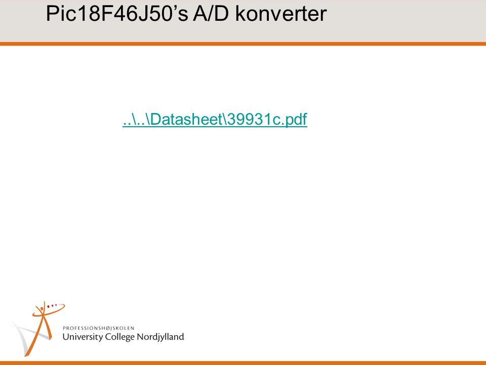 Pic18F46J50's A/D konverter ..\..\Datasheet\39931c.pdf