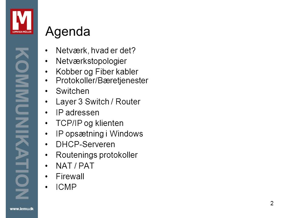 Agenda Netværk, hvad er det Netværkstopologier Kobber og Fiber kabler