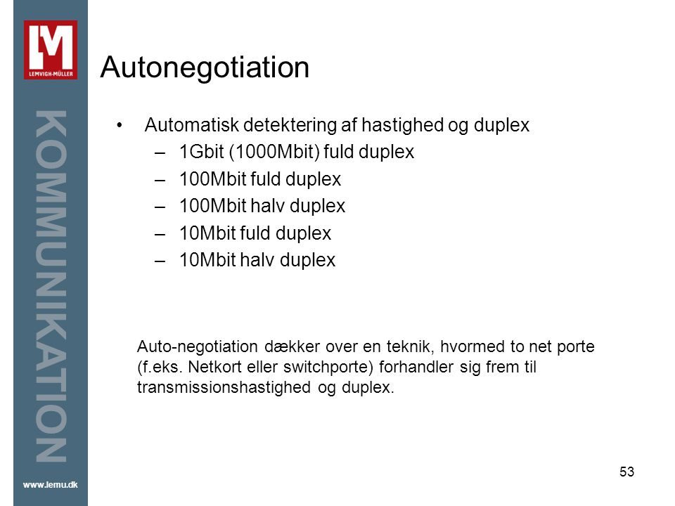 Autonegotiation Automatisk detektering af hastighed og duplex