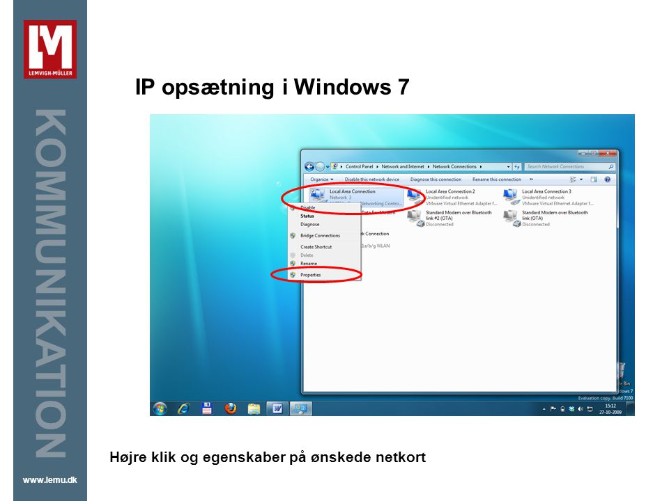 IP opsætning i Windows 7 Højre klik og egenskaber på ønskede netkort