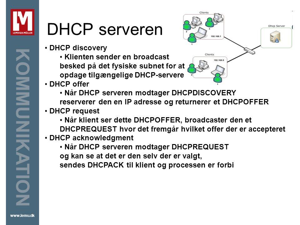 DHCP serveren DHCP discovery Klienten sender en broadcast
