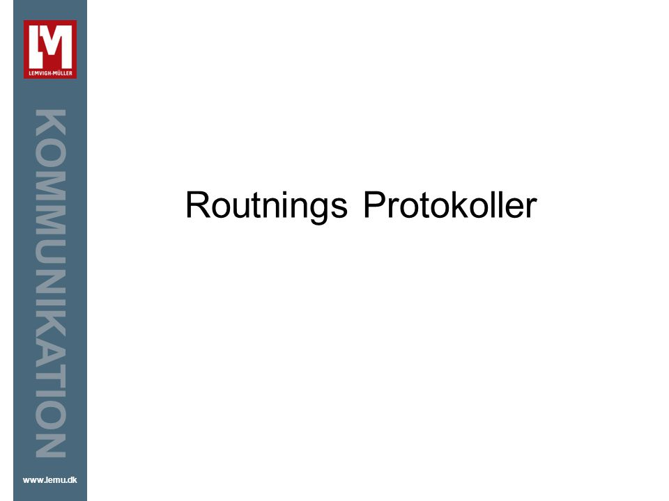 Routnings Protokoller
