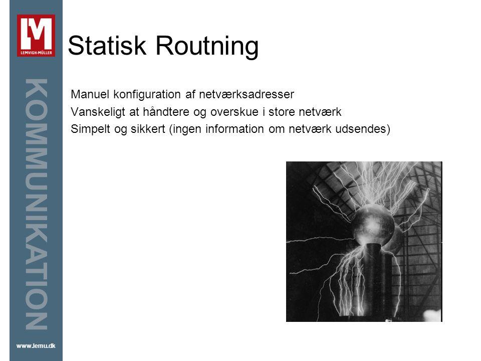 Statisk Routning Manuel konfiguration af netværksadresser