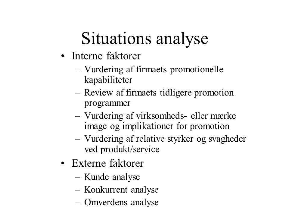 Situations analyse Interne faktorer Externe faktorer
