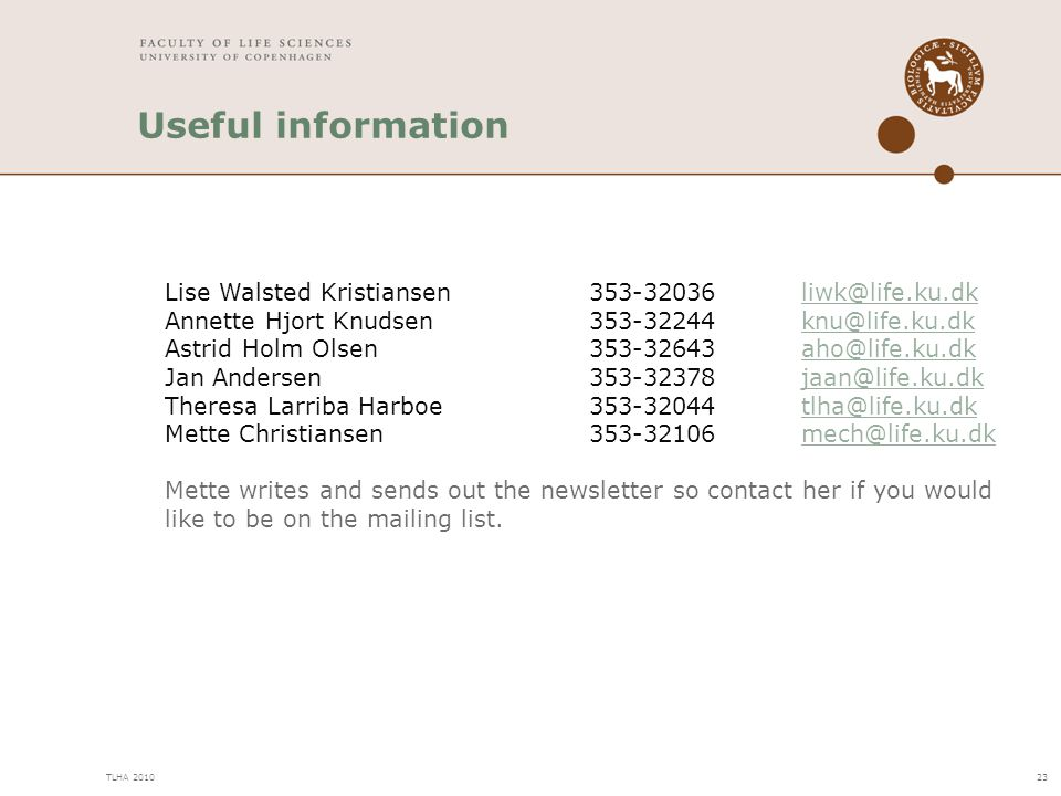 Useful information Lise Walsted Kristiansen 353-32036 liwk@life.ku.dk