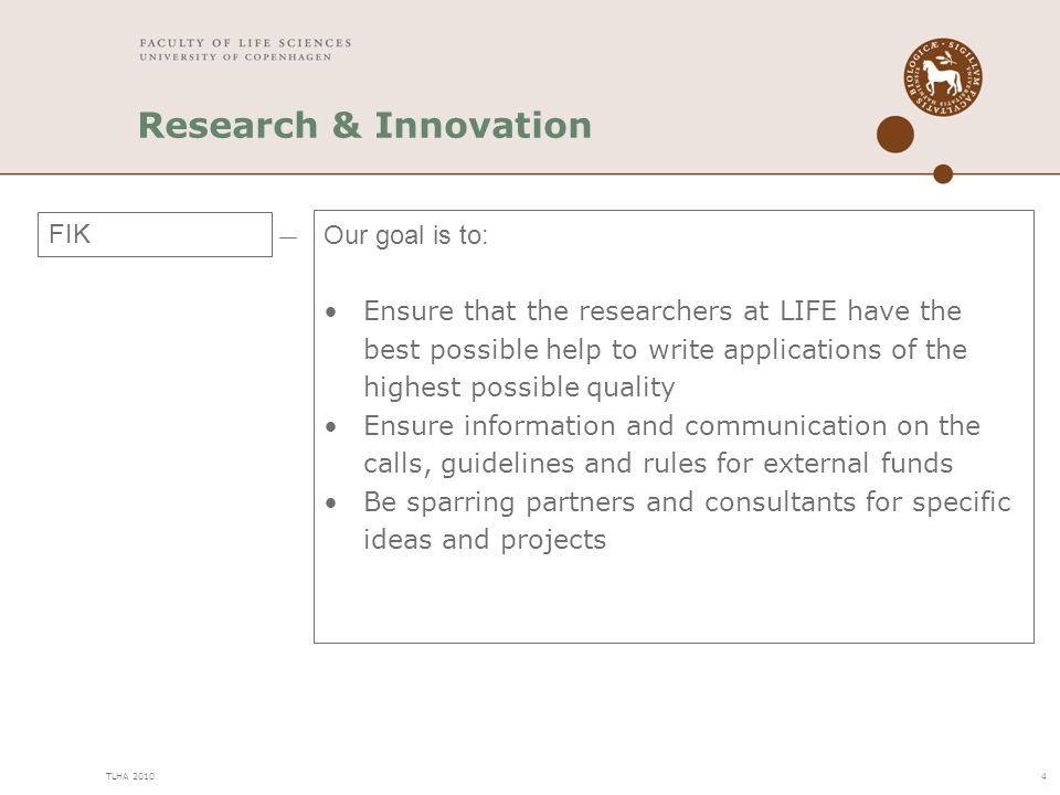 Research & Innovation FIK Our goal is to: