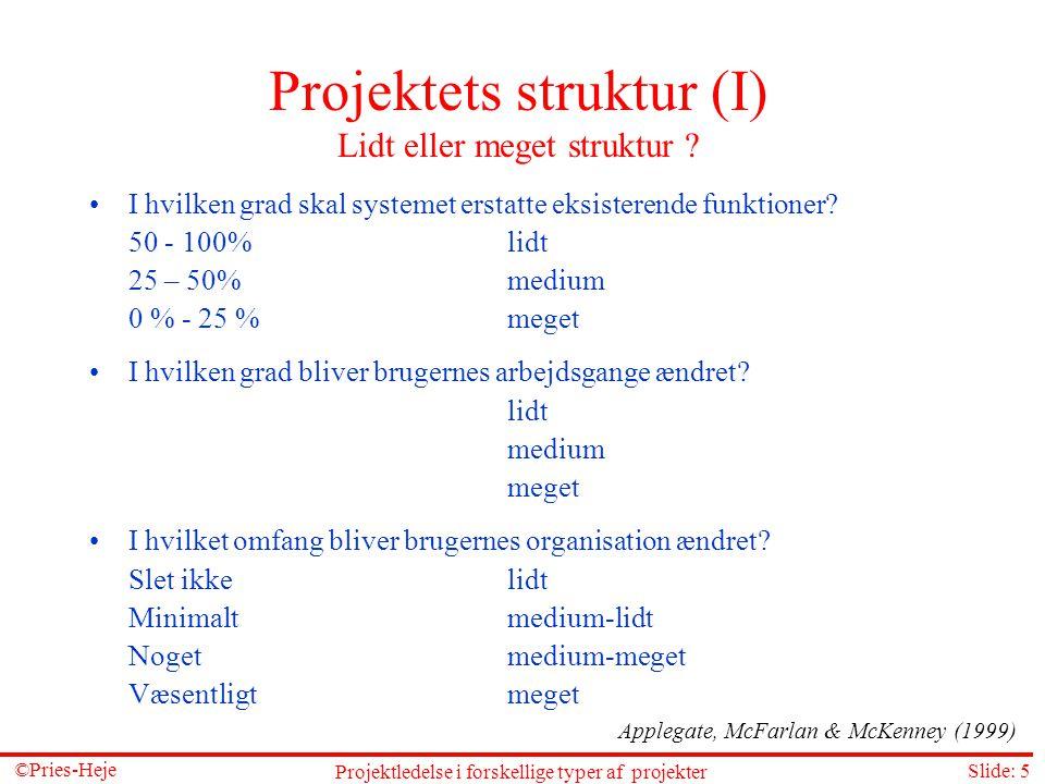 Projektets struktur (I) Lidt eller meget struktur