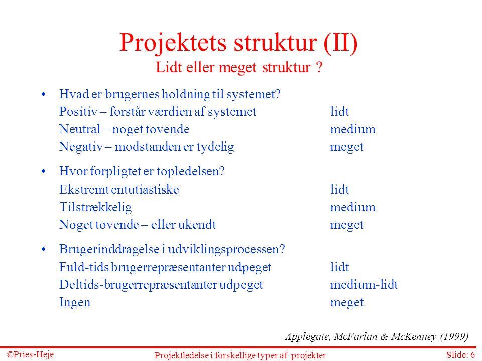 Projektets struktur (II) Lidt eller meget struktur