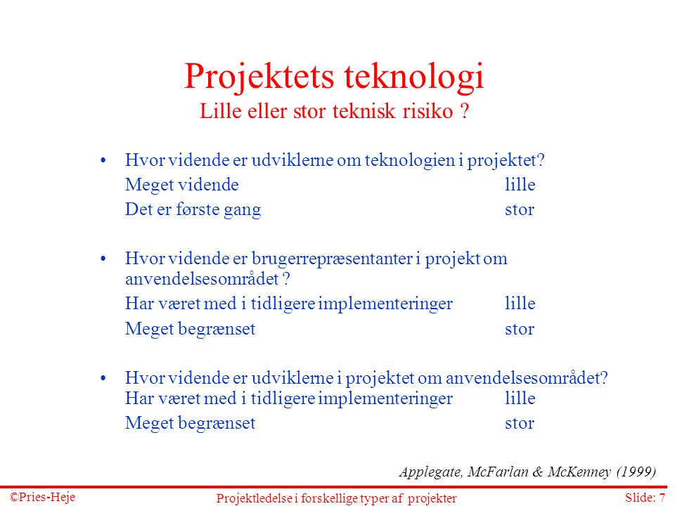 Projektets teknologi Lille eller stor teknisk risiko