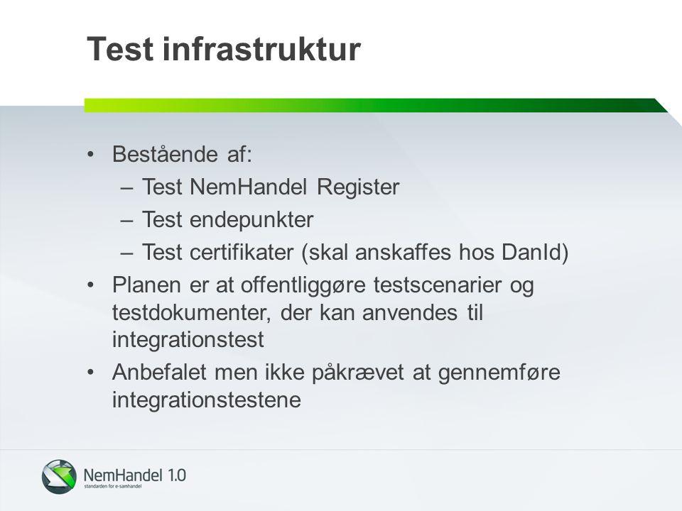 Test infrastruktur Bestående af: Test NemHandel Register