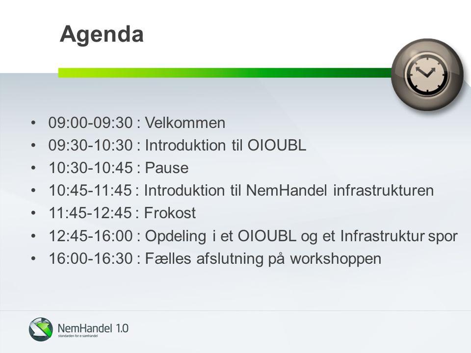 Agenda 09:00-09:30 : Velkommen 09:30-10:30 : Introduktion til OIOUBL