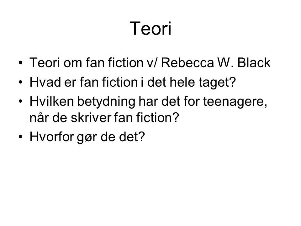 Teori Teori om fan fiction v/ Rebecca W. Black