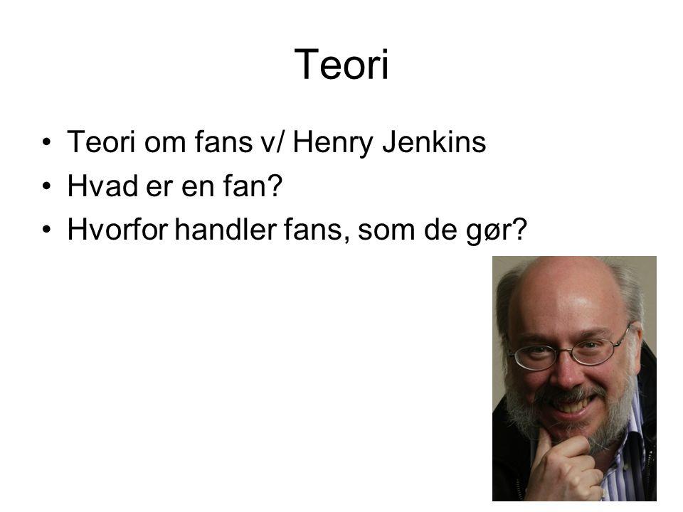 Teori Teori om fans v/ Henry Jenkins Hvad er en fan