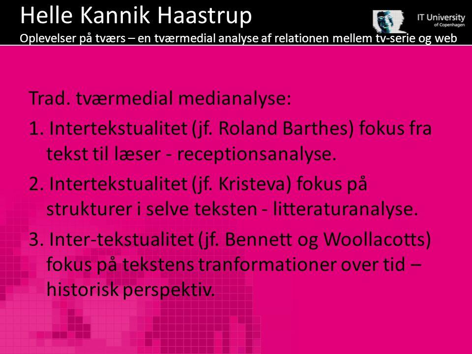 Helle Kannik Haastrup Oplevelser på tværs – en tværmedial analyse af relationen mellem tv-serie og web