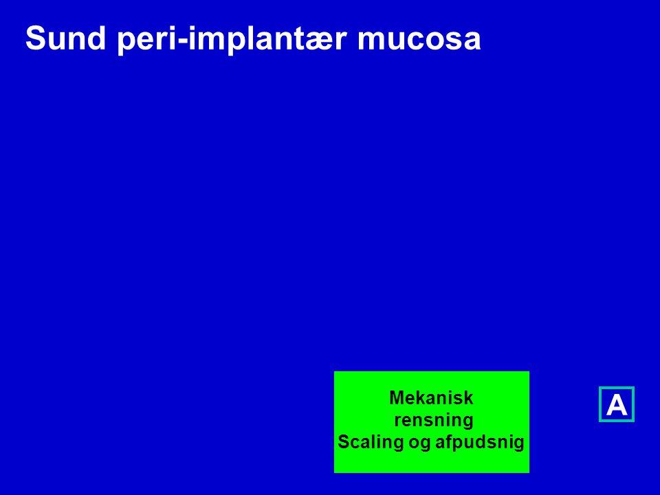 Sund peri-implantær mucosa