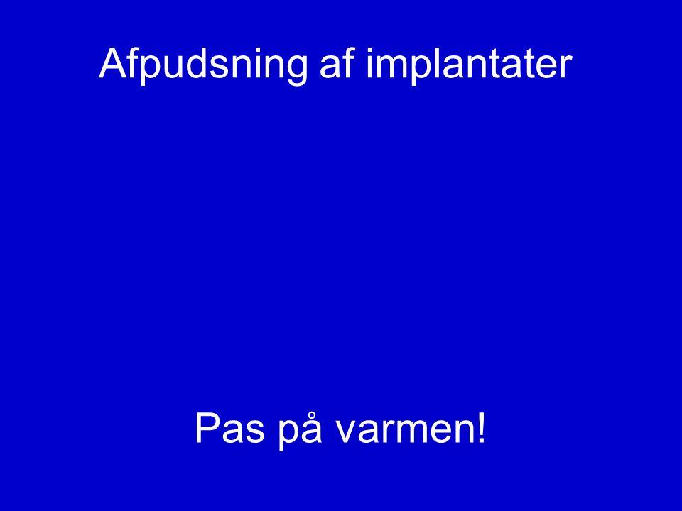 Afpudsning af implantater
