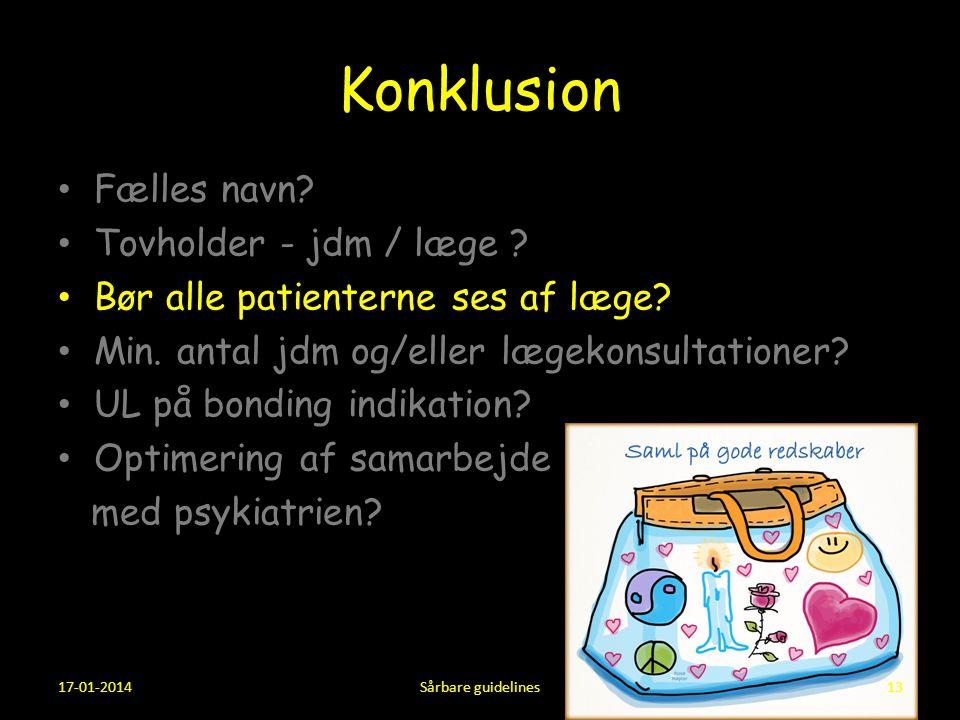 Konklusion Fælles navn Tovholder - jdm / læge