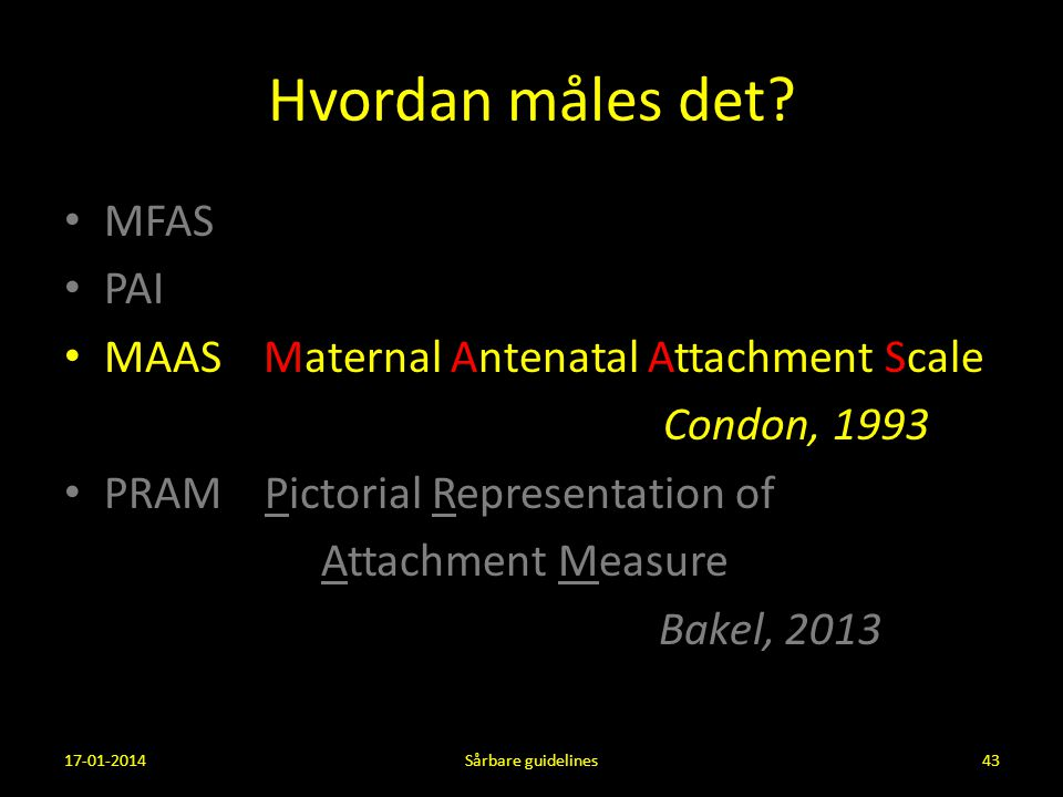Hvordan måles det MFAS PAI MAAS Maternal Antenatal Attachment Scale