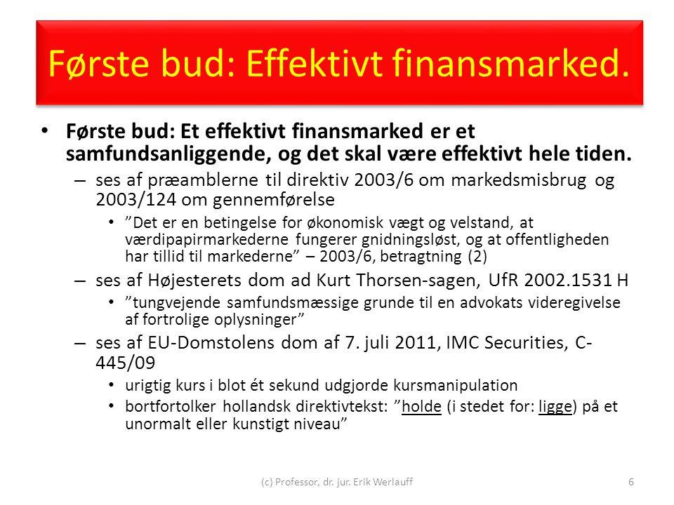 Første bud: Effektivt finansmarked.