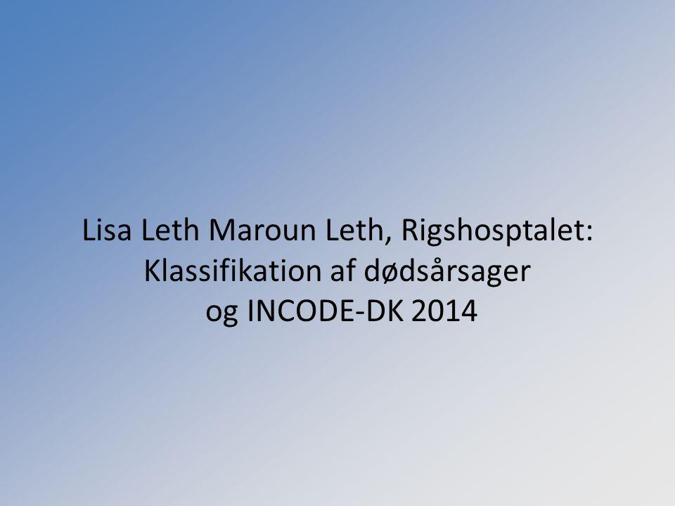 Lisa Leth Maroun Leth, Rigshosptalet: Klassifikation af dødsårsager