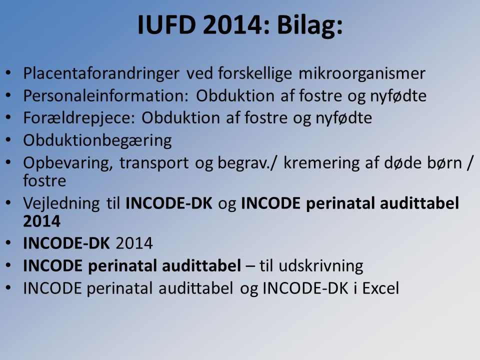 IUFD 2014: Bilag: Placentaforandringer ved forskellige mikroorganismer