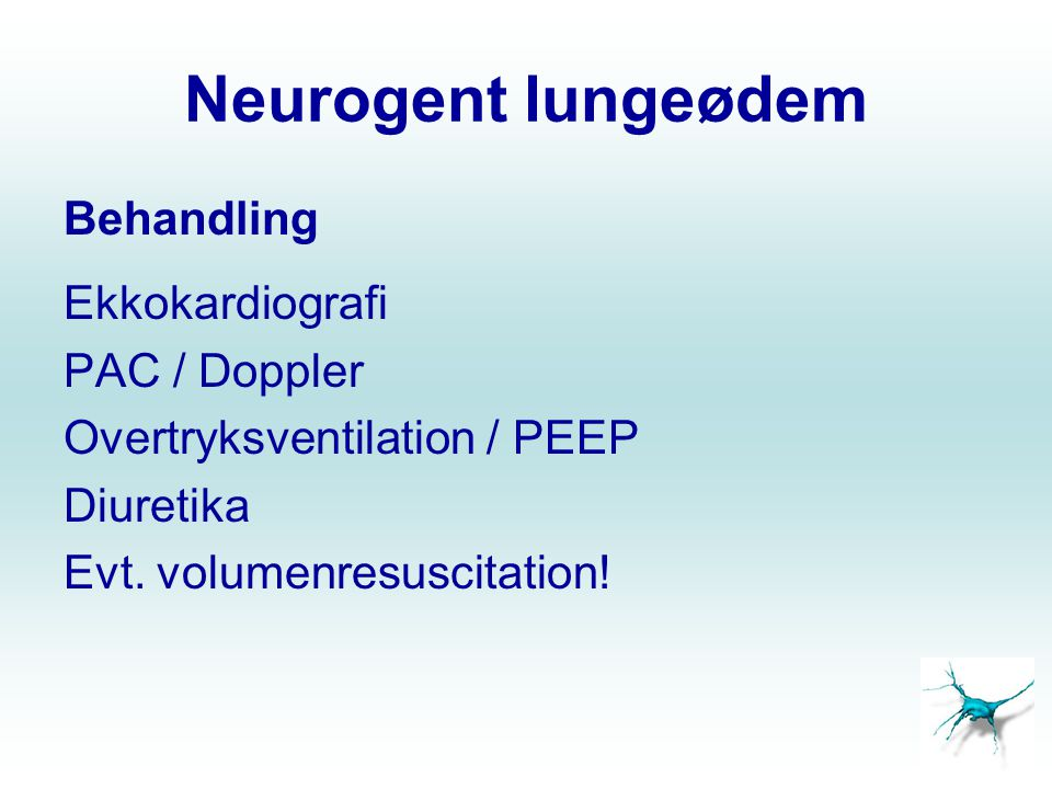 Neurogent lungeødem Behandling Ekkokardiografi PAC / Doppler