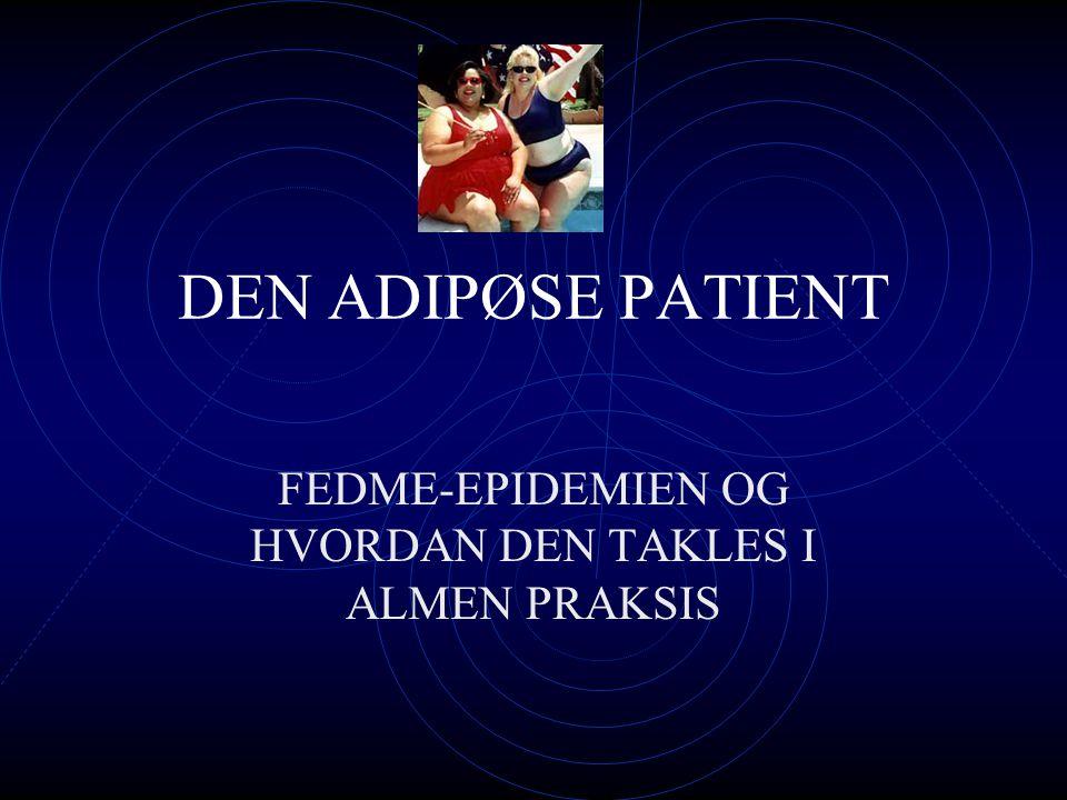 FEDME-EPIDEMIEN OG HVORDAN DEN TAKLES I ALMEN PRAKSIS