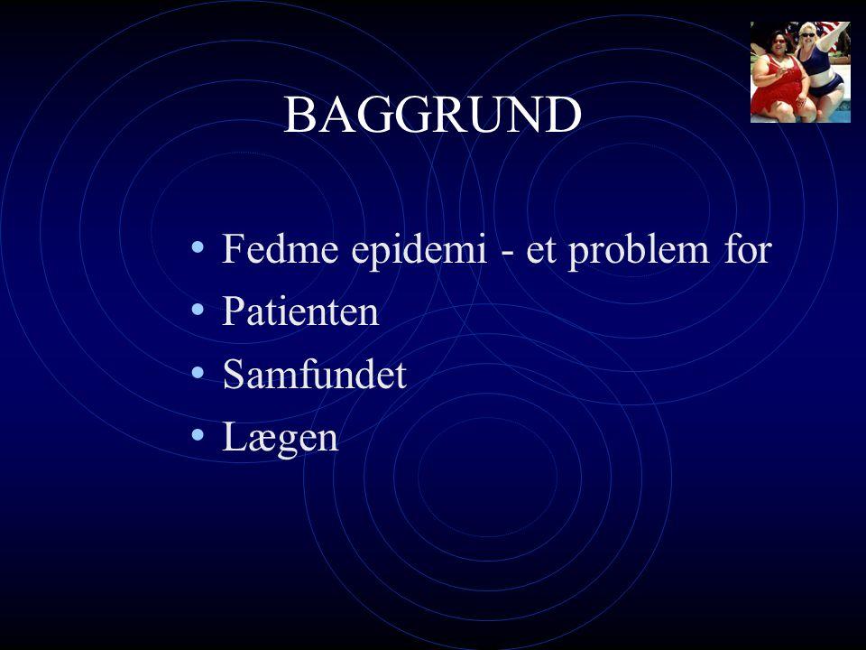 BAGGRUND Fedme epidemi - et problem for Patienten Samfundet Lægen