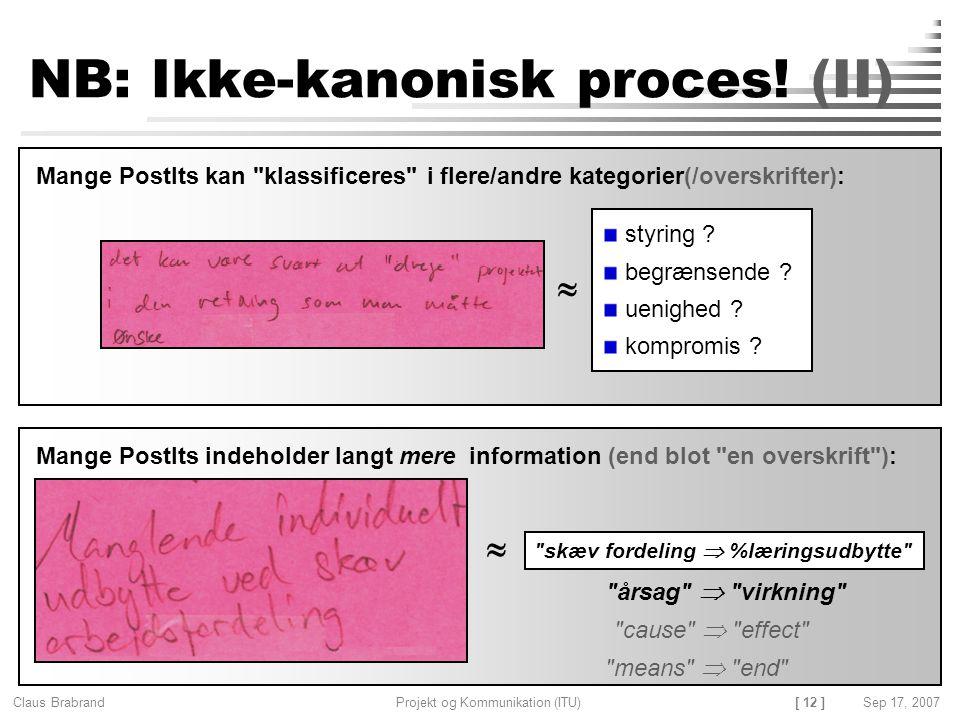 NB: Ikke-kanonisk proces! (II)