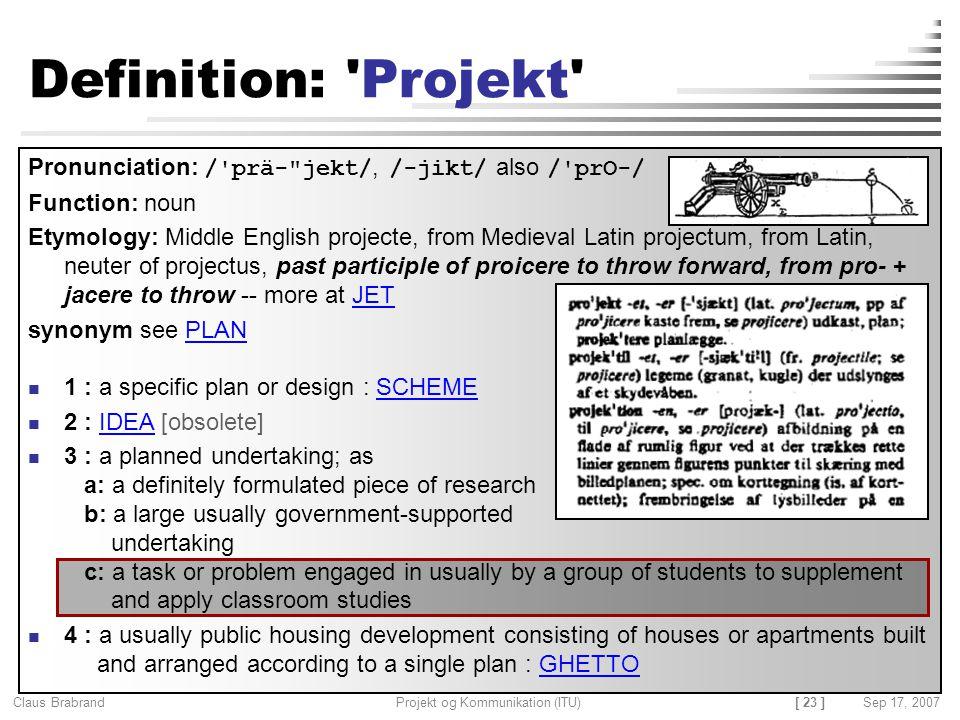 Definition: Projekt Pronunciation: / prä- jekt/, /-jikt/ also / prO-/ Function: noun.