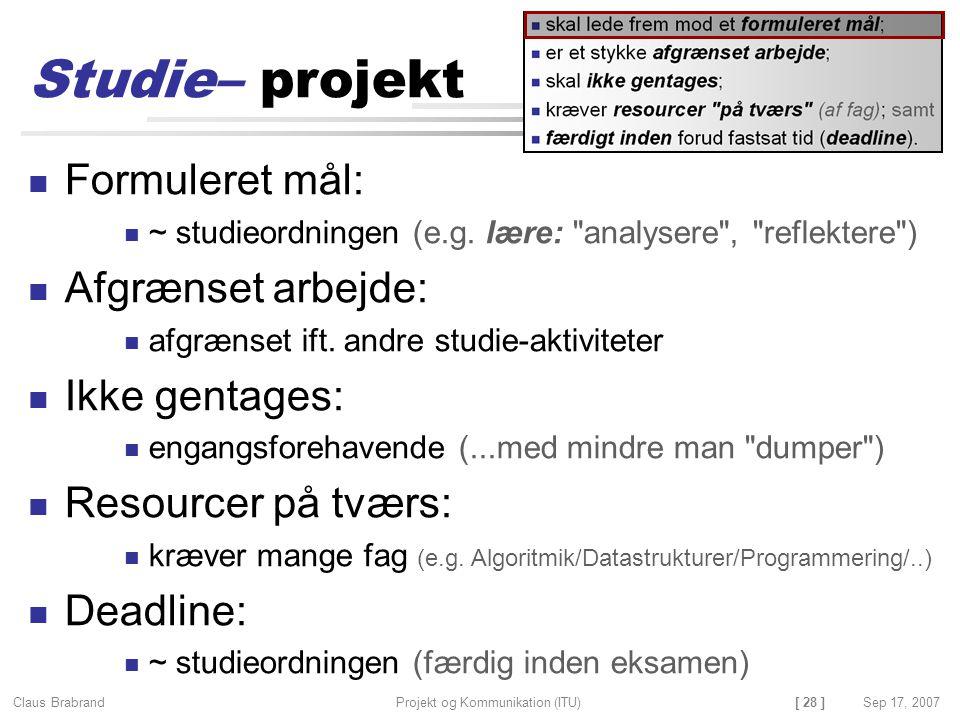Studie– projekt Formuleret mål: Afgrænset arbejde: Ikke gentages: