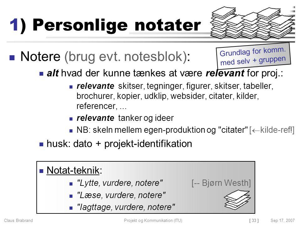 1) Personlige notater Notere (brug evt. notesblok):