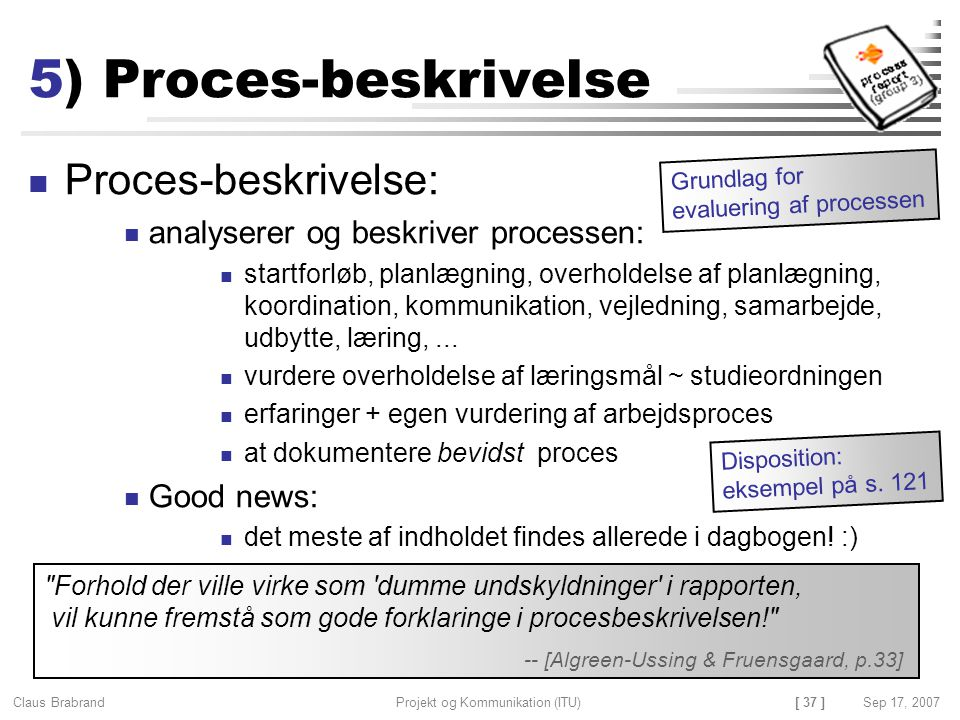 5) Proces-beskrivelse Proces-beskrivelse: