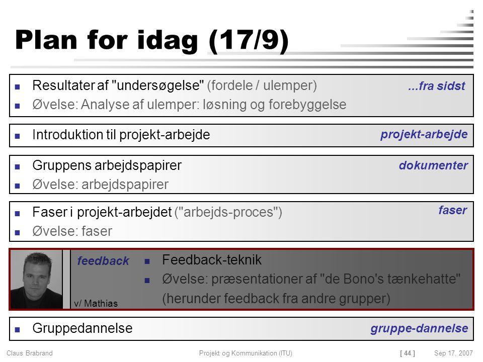 Plan for idag (17/9) Resultater af undersøgelse (fordele / ulemper)
