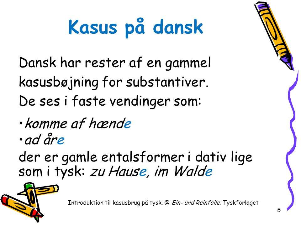 Introduktion til kasusbrug på tysk. @ Ein- und Reinfälle. Tyskforlaget