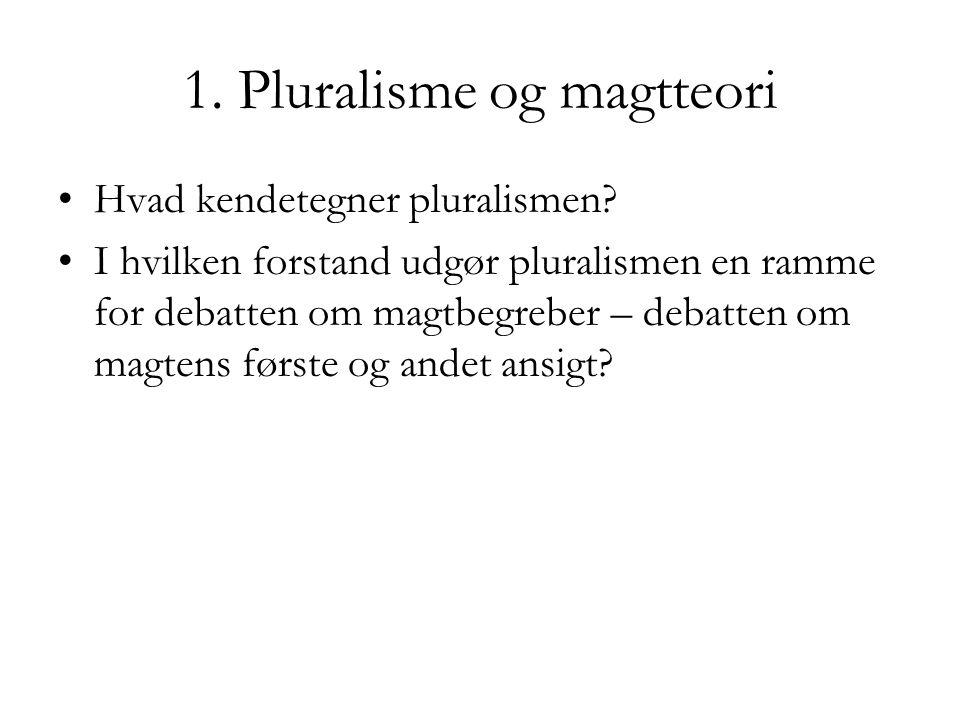 1. Pluralisme og magtteori