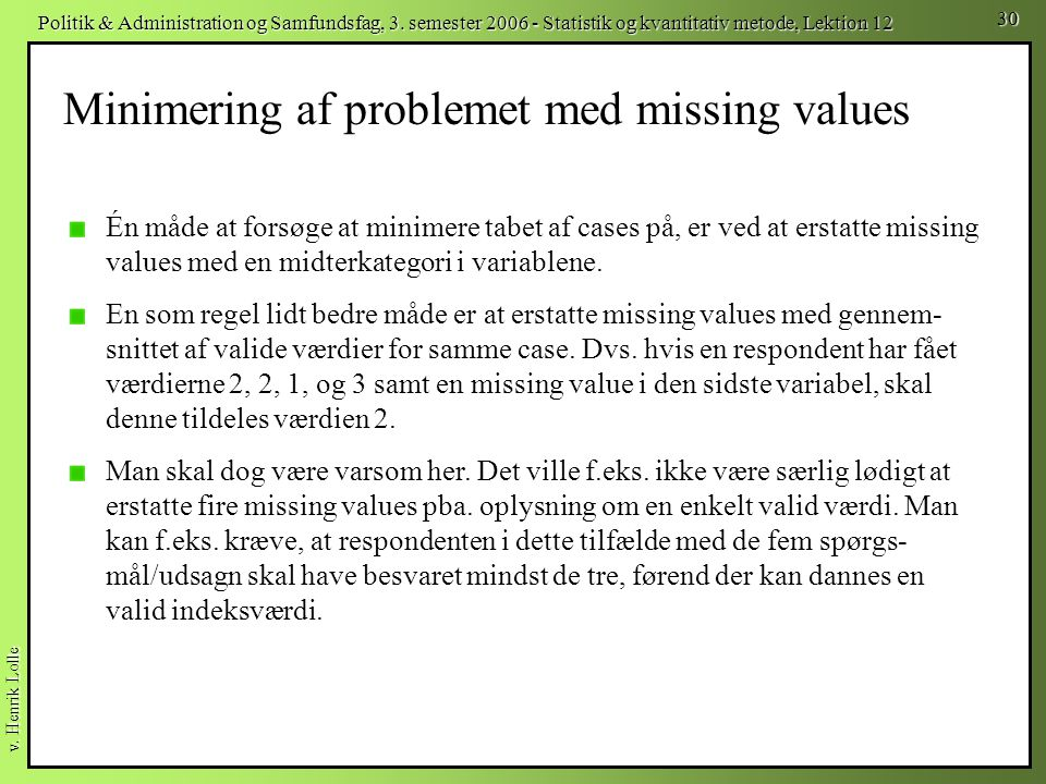 Minimering af problemet med missing values