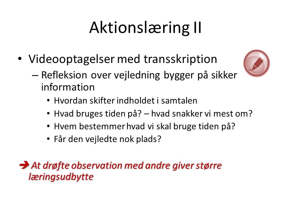 Aktionslæring II Videooptagelser med transskription