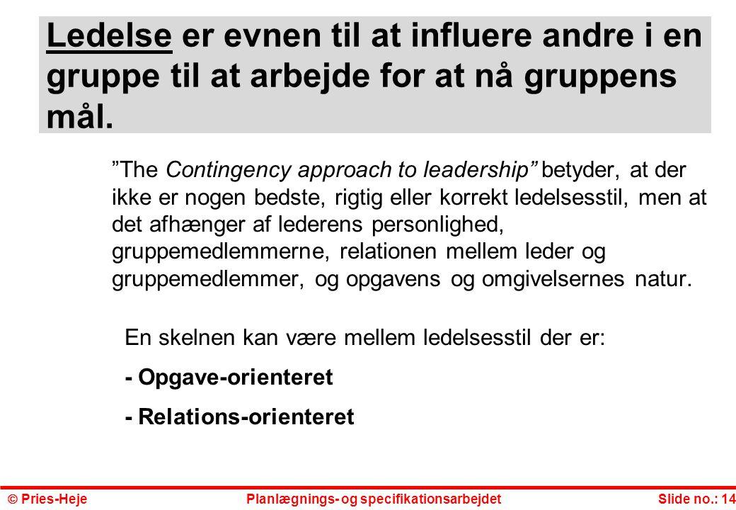 Ledelse er evnen til at influere andre i en gruppe til at arbejde for at nå gruppens mål.