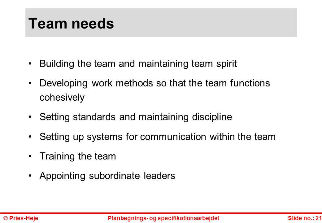 Team needs Building the team and maintaining team spirit
