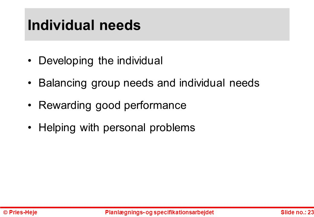 Individual needs Developing the individual